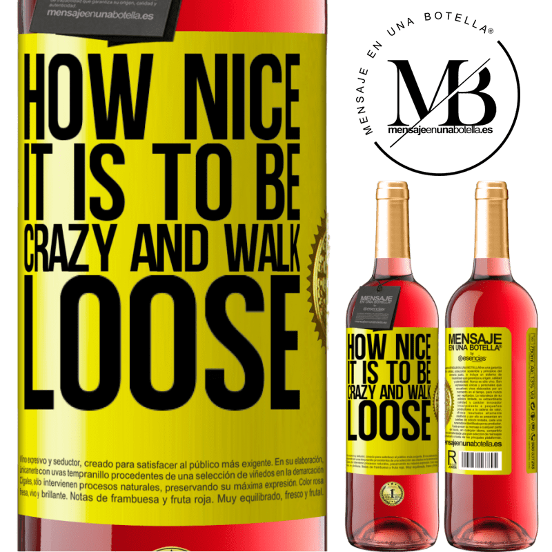 24,95 € Free Shipping | Rosé Wine ROSÉ Edition How nice it is to be crazy and walk loose Yellow Label. Customizable label Young wine Harvest 2020 Tempranillo