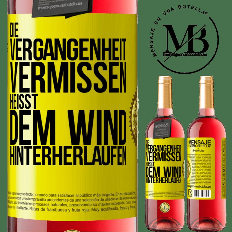 24,95 € Kostenloser Versand | Roséwein ROSÉ Ausgabe Die Vergangenheit verpassen heißt dem Wind hinterherlaufen Gelbes Etikett. Anpassbares Etikett Junger Wein Ernte 2020 Tempranillo