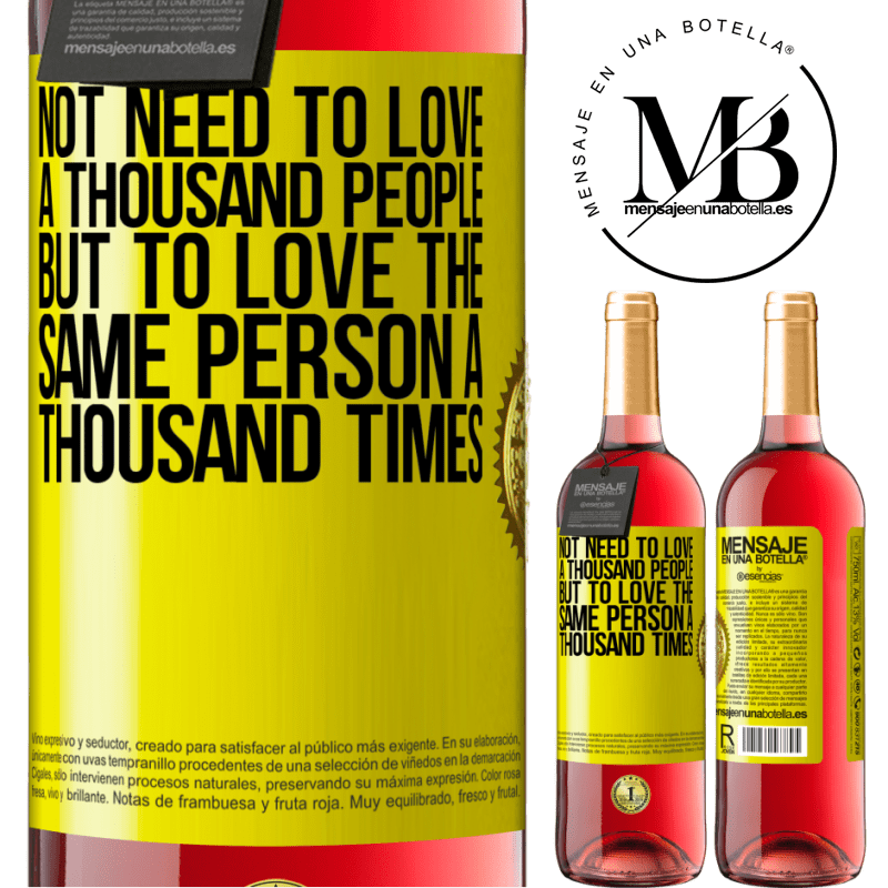 24,95 € Free Shipping | Rosé Wine ROSÉ Edition Not need to love a thousand people, but to love the same person a thousand times Yellow Label. Customizable label Young wine Harvest 2020 Tempranillo
