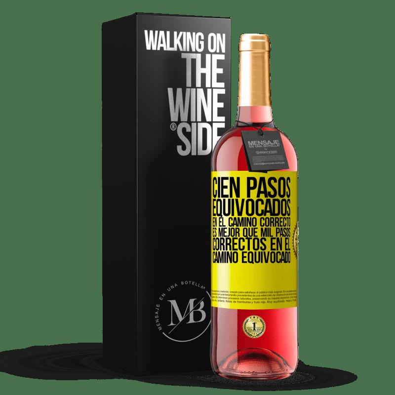 24,95 € Envoi gratuit | Vin rosé Édition ROSÉ Cent mauvais pas sur le bon chemin valent mieux que mille bons pas sur le mauvais chemin Étiquette Jaune. Étiquette personnalisable Vin jeune Récolte 2020 Tempranillo