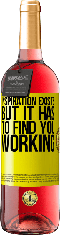 24,95 € | Rosé Wine ROSÉ Edition Inspiration exists, but it has to find you working Yellow Label. Customizable label Young wine Harvest 2020 Tempranillo