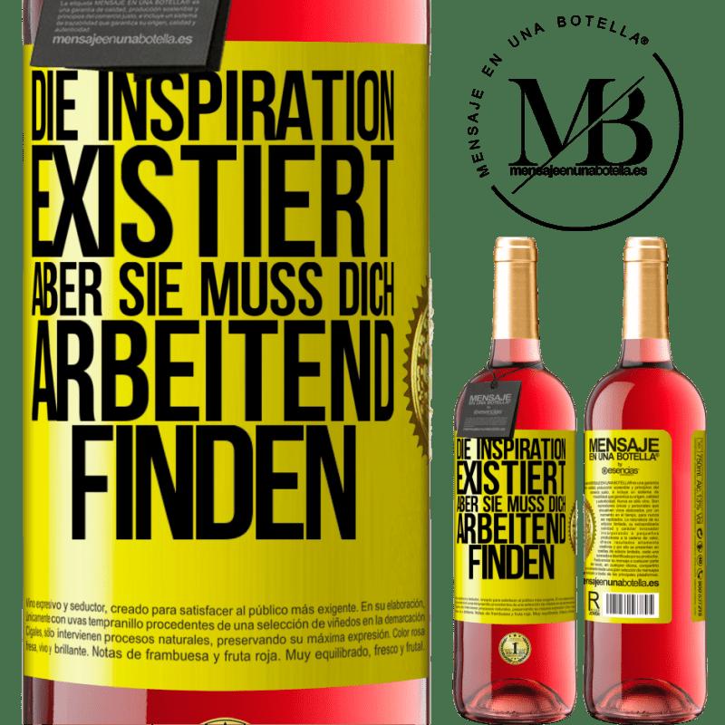 24,95 € Kostenloser Versand   Roséwein ROSÉ Ausgabe Inspiration existiert, aber sie muss dich arbeiten lassen Gelbes Etikett. Anpassbares Etikett Junger Wein Ernte 2020 Tempranillo