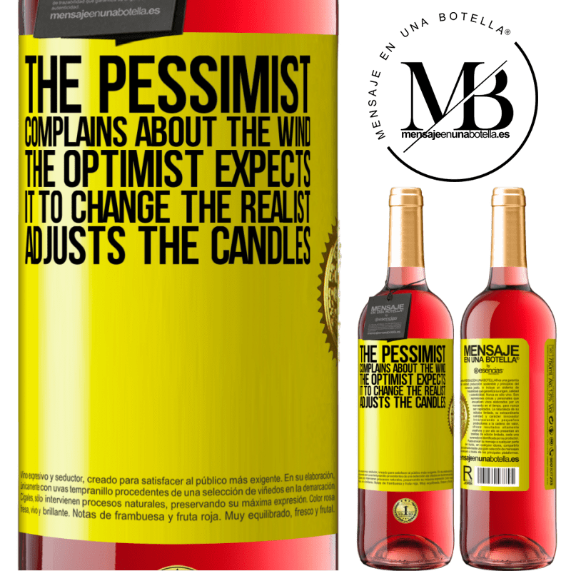 24,95 € Free Shipping   Rosé Wine ROSÉ Edition The pessimist complains about the wind The optimist expects it to change The realist adjusts the candles Yellow Label. Customizable label Young wine Harvest 2020 Tempranillo