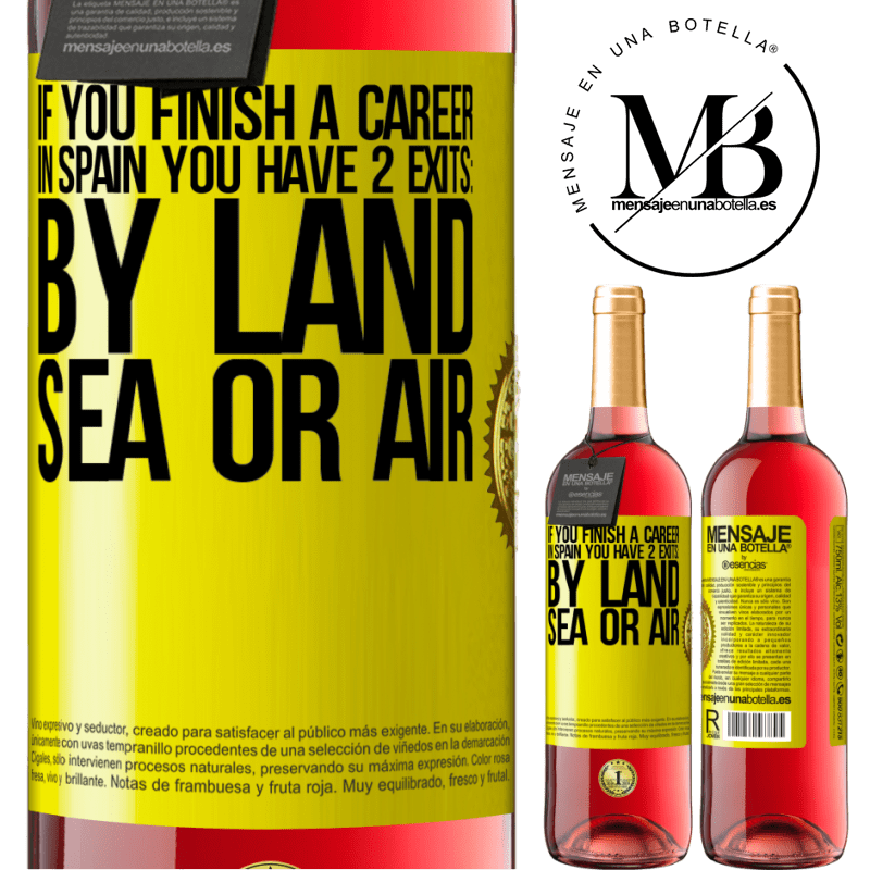24,95 € Free Shipping | Rosé Wine ROSÉ Edition If you finish a race in Spain you have 3 starts: by land, sea or air Yellow Label. Customizable label Young wine Harvest 2020 Tempranillo