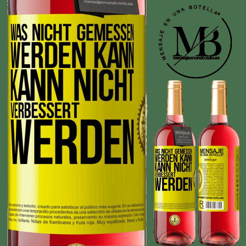 24,95 € Kostenloser Versand   Roséwein ROSÉ Ausgabe Was nicht gemessen werden kann, kann nicht verbessert werden Gelbes Etikett. Anpassbares Etikett Junger Wein Ernte 2020 Tempranillo