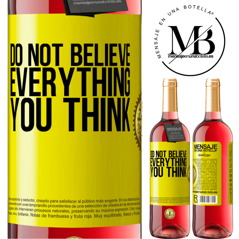 24,95 € Free Shipping   Rosé Wine ROSÉ Edition Do not believe everything you think Yellow Label. Customizable label Young wine Harvest 2020 Tempranillo