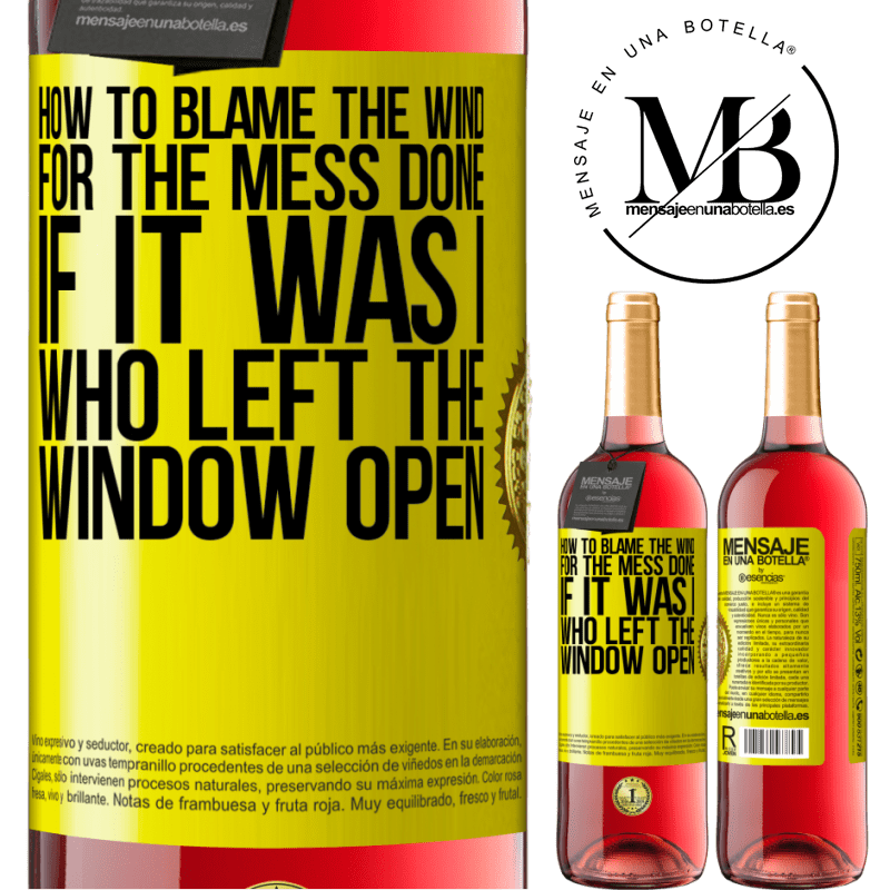 24,95 € Free Shipping   Rosé Wine ROSÉ Edition How to blame the wind for the mess done, if it was I who left the window open Yellow Label. Customizable label Young wine Harvest 2020 Tempranillo
