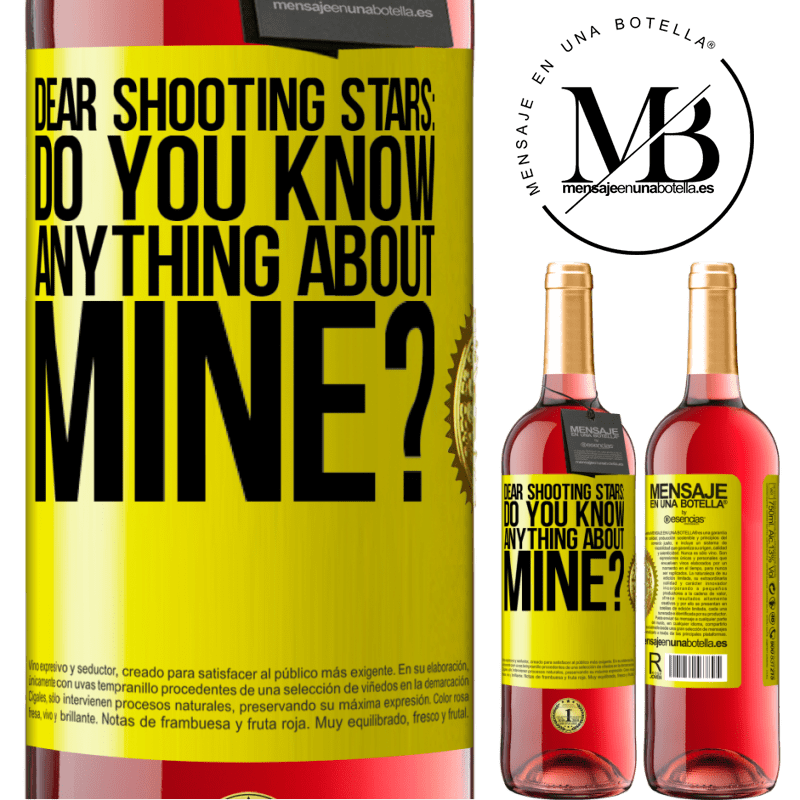 24,95 € Free Shipping   Rosé Wine ROSÉ Edition Dear shooting stars: do you know anything about mine? Yellow Label. Customizable label Young wine Harvest 2020 Tempranillo