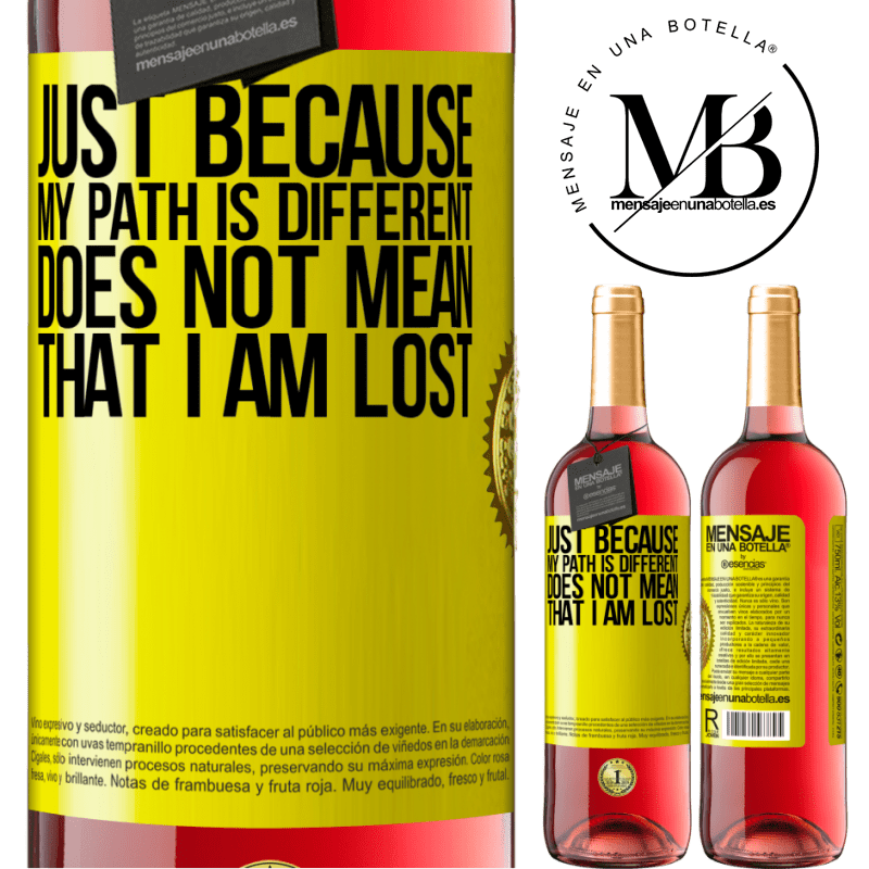 24,95 € Free Shipping | Rosé Wine ROSÉ Edition Just because my path is different does not mean that I am lost Yellow Label. Customizable label Young wine Harvest 2020 Tempranillo