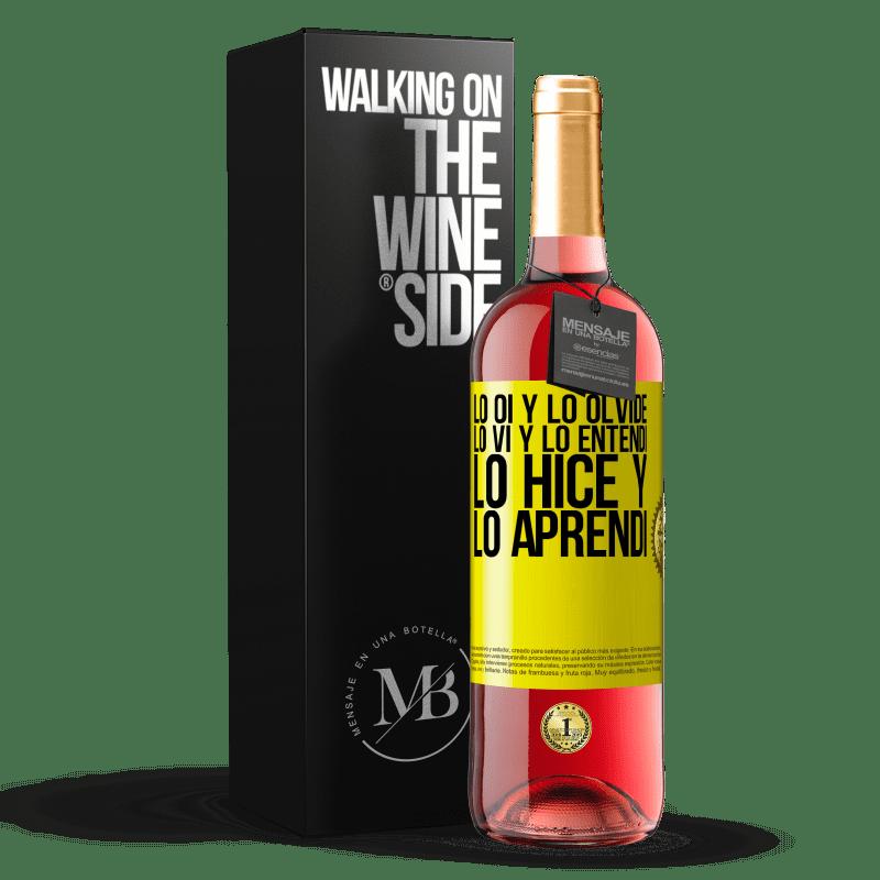 24,95 € Envoi gratuit | Vin rosé Édition ROSÉ Je l'ai entendu et je l'ai oublié, je l'ai vu et je l'ai compris, je l'ai fait et je l'ai appris Étiquette Jaune. Étiquette personnalisable Vin jeune Récolte 2020 Tempranillo