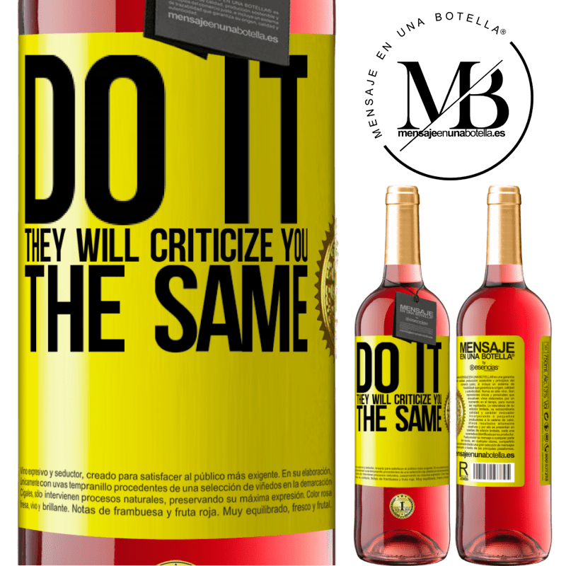 24,95 € Free Shipping | Rosé Wine ROSÉ Edition DO IT. They will criticize you the same Yellow Label. Customizable label Young wine Harvest 2020 Tempranillo