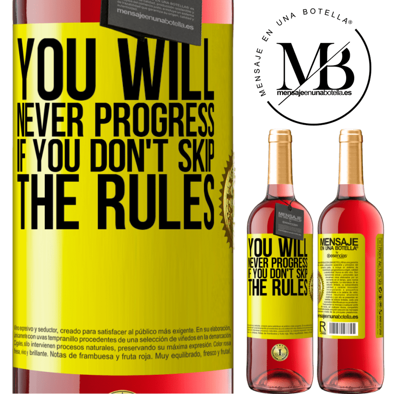 24,95 € Free Shipping | Rosé Wine ROSÉ Edition You will never progress if you don't skip the rules Yellow Label. Customizable label Young wine Harvest 2020 Tempranillo