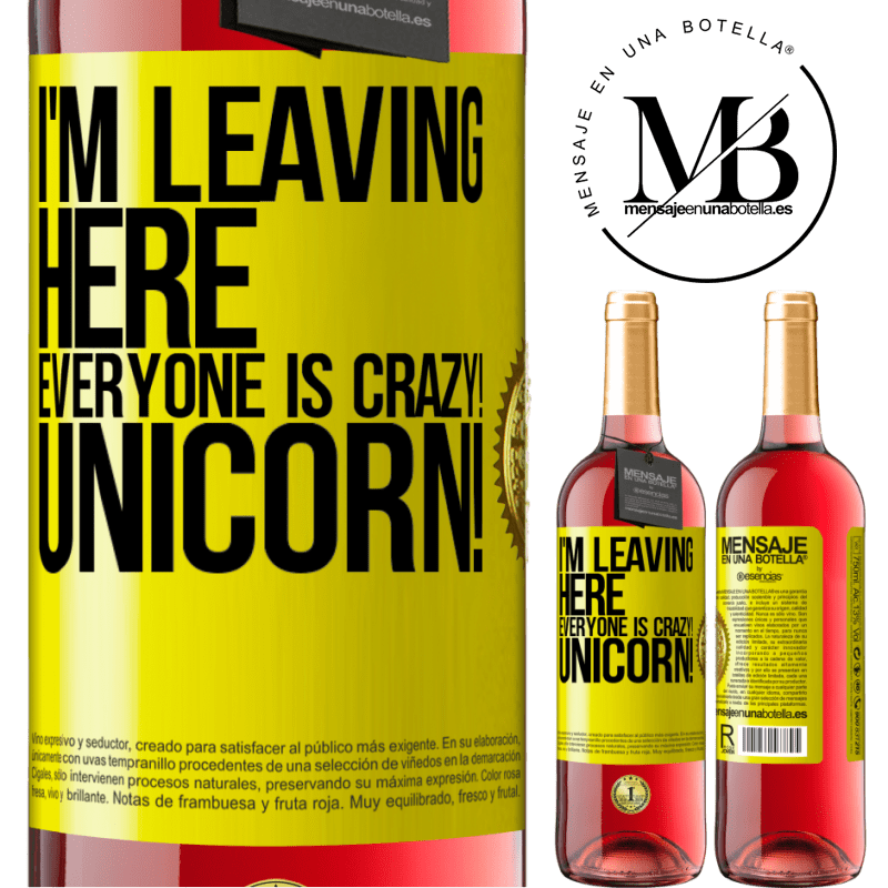 24,95 € Free Shipping | Rosé Wine ROSÉ Edition I'm leaving here, everyone is crazy! Unicorn! Yellow Label. Customizable label Young wine Harvest 2020 Tempranillo