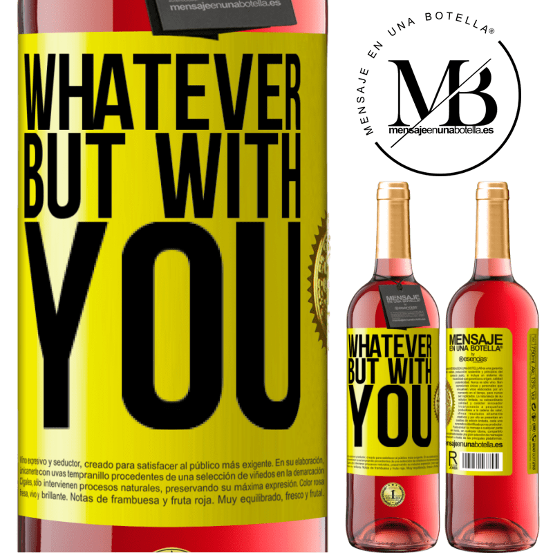 24,95 € Free Shipping | Rosé Wine ROSÉ Edition Whatever but with you Yellow Label. Customizable label Young wine Harvest 2020 Tempranillo
