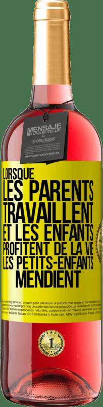 24,95 € Envoi gratuit | Vin rosé Édition ROSÉ Lorsque les parents travaillent et que les enfants profitent de la vie, les petits-enfants mendient Étiquette Jaune. Étiquette personnalisable Vin jeune Récolte 2020 Tempranillo