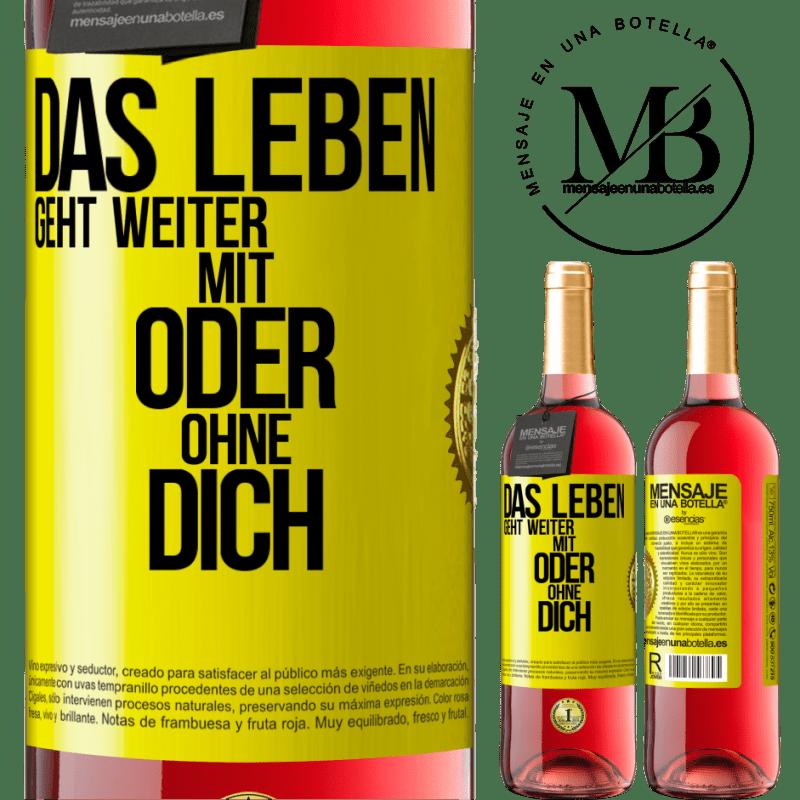 24,95 € Kostenloser Versand | Roséwein ROSÉ Ausgabe Das Leben geht weiter, mit oder ohne dich Gelbes Etikett. Anpassbares Etikett Junger Wein Ernte 2020 Tempranillo