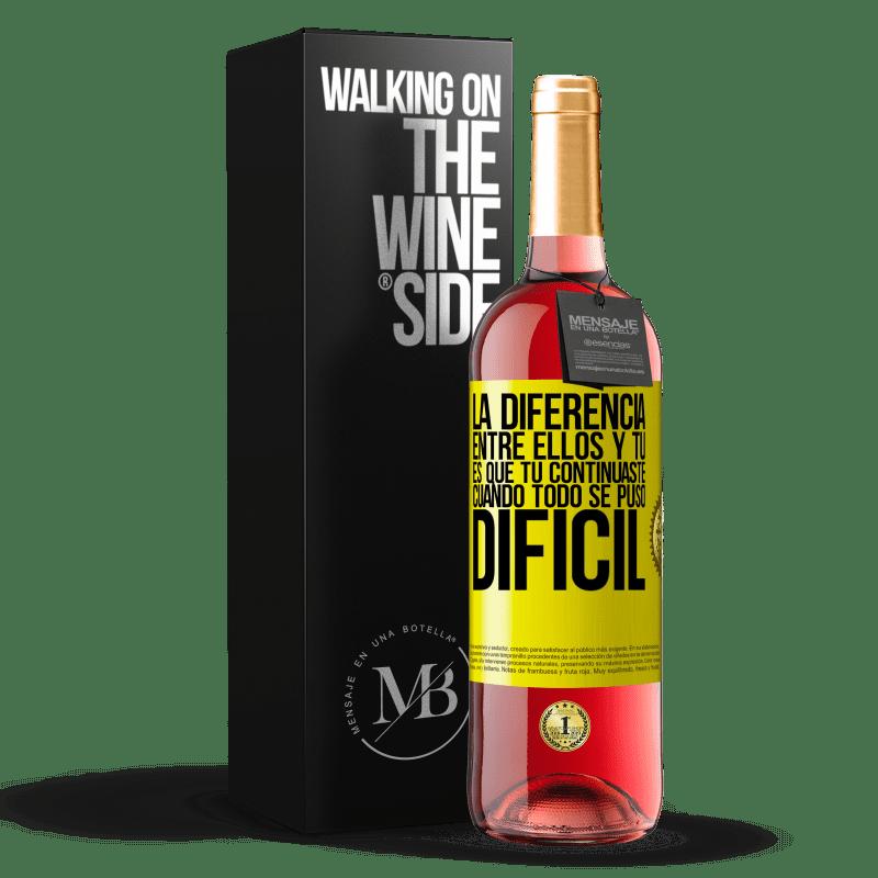 24,95 € Envoi gratuit | Vin rosé Édition ROSÉ La différence entre eux et vous, c'est que vous avez continué quand tout est devenu difficile Étiquette Jaune. Étiquette personnalisable Vin jeune Récolte 2020 Tempranillo