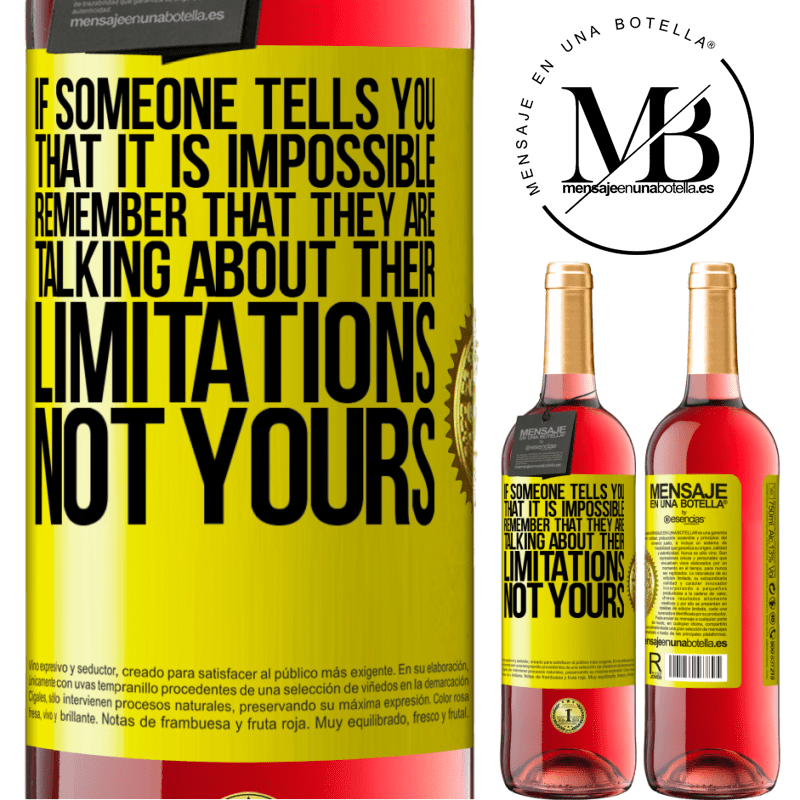 24,95 € Free Shipping | Rosé Wine ROSÉ Edition If someone tells you that it is impossible, remember that they are talking about their limitations, not yours Yellow Label. Customizable label Young wine Harvest 2020 Tempranillo