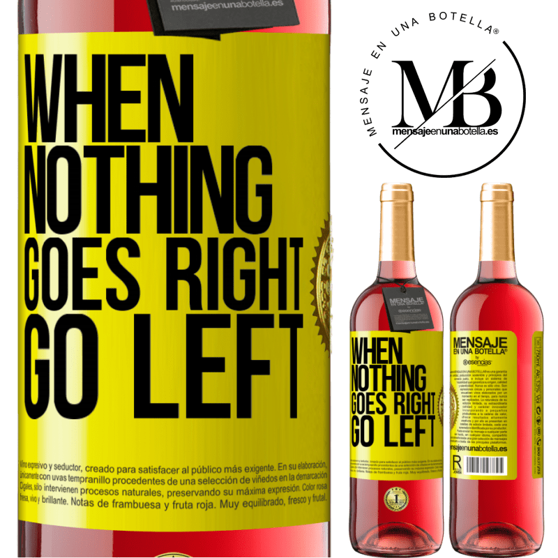 24,95 € Free Shipping | Rosé Wine ROSÉ Edition When nothing goes right, go left Yellow Label. Customizable label Young wine Harvest 2020 Tempranillo