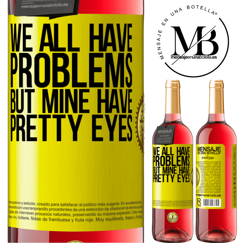 24,95 € Free Shipping   Rosé Wine ROSÉ Edition We all have problems, but mine have pretty eyes Yellow Label. Customizable label Young wine Harvest 2020 Tempranillo