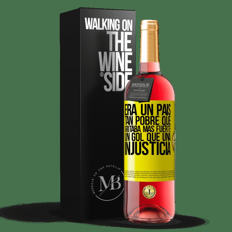 24,95 € Envoi gratuit   Vin rosé Édition ROSÉ C'était un pays si pauvre qu'il criait un objectif plus fort qu'une injustice Étiquette Jaune. Étiquette personnalisable Vin jeune Récolte 2020 Tempranillo