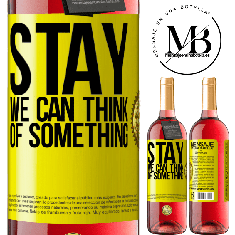 24,95 € Free Shipping | Rosé Wine ROSÉ Edition Stay, we can think of something Yellow Label. Customizable label Young wine Harvest 2020 Tempranillo
