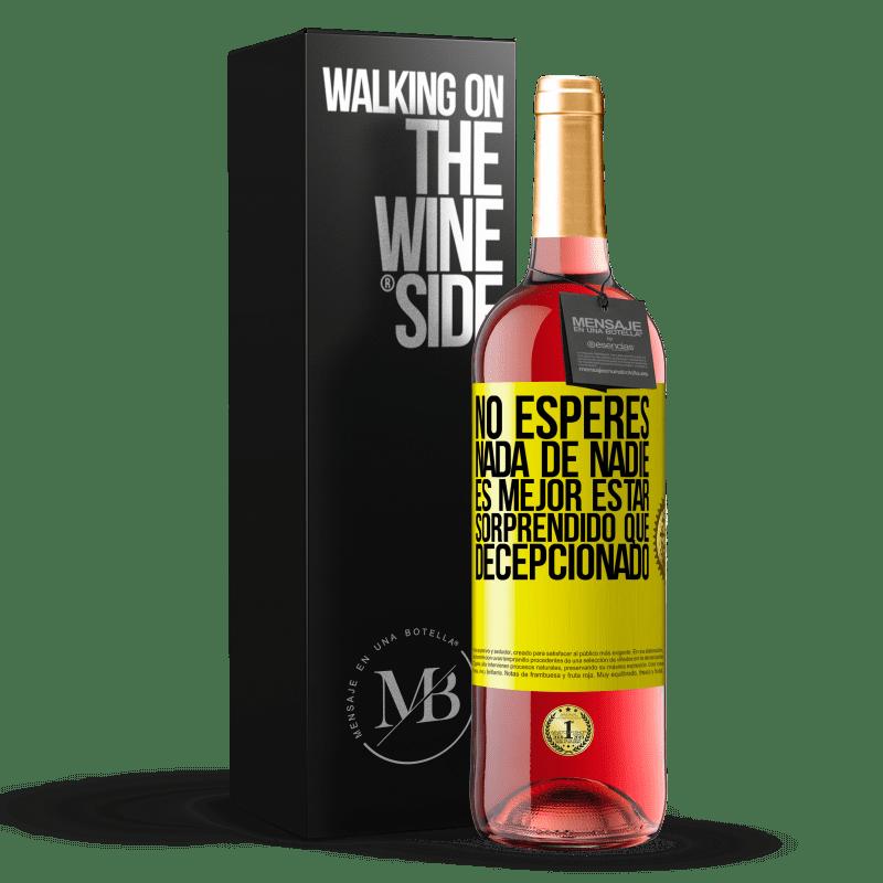 24,95 € Envoi gratuit   Vin rosé Édition ROSÉ N'attendez rien de personne. Mieux vaut être surpris que déçu Étiquette Jaune. Étiquette personnalisable Vin jeune Récolte 2020 Tempranillo