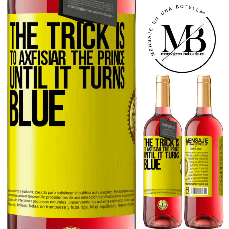 24,95 € Free Shipping | Rosé Wine ROSÉ Edition The trick is to axfisiar the prince until it turns blue Yellow Label. Customizable label Young wine Harvest 2020 Tempranillo