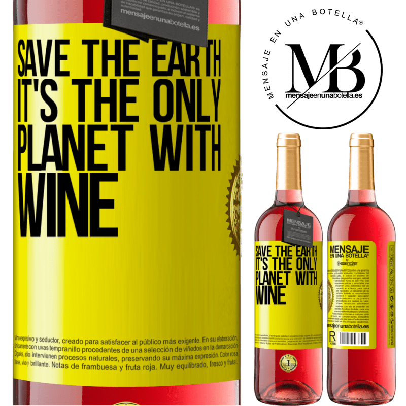 24,95 € Free Shipping | Rosé Wine ROSÉ Edition Save the earth. It's the only planet with wine Yellow Label. Customizable label Young wine Harvest 2020 Tempranillo