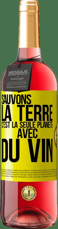 24,95 € Envoi gratuit   Vin rosé Édition ROSÉ Sauvons la terre. C'est la seule planète avec du vin Étiquette Jaune. Étiquette personnalisable Vin jeune Récolte 2020 Tempranillo