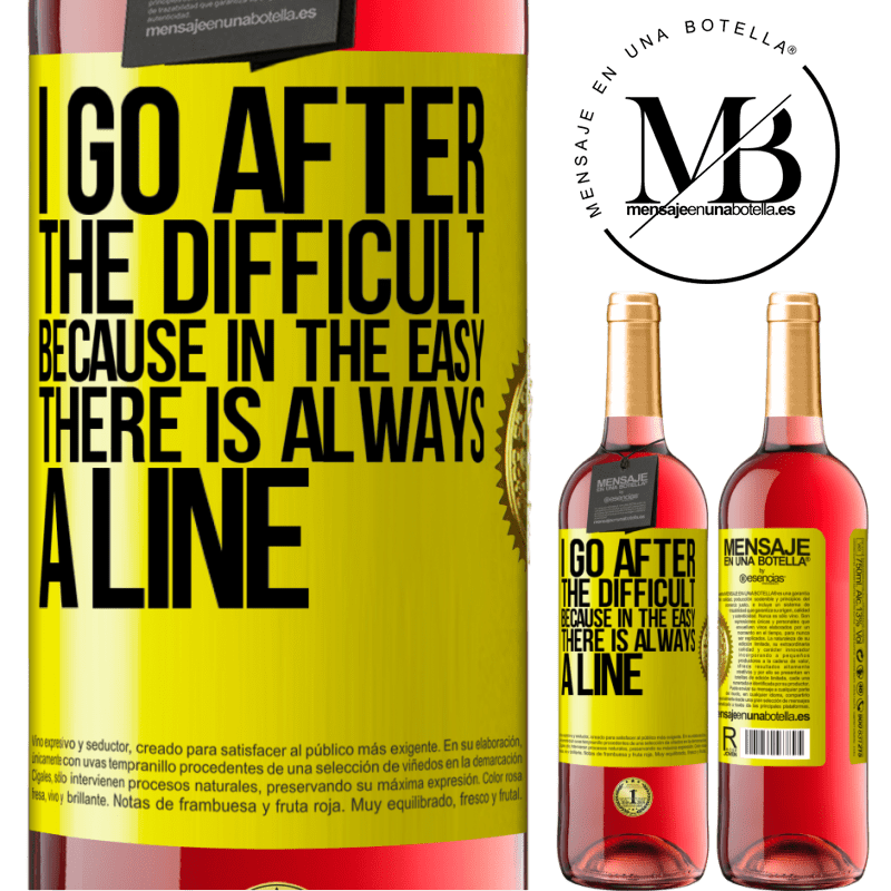 24,95 € Free Shipping   Rosé Wine ROSÉ Edition I go after the difficult, because in the easy there is always a line Yellow Label. Customizable label Young wine Harvest 2020 Tempranillo