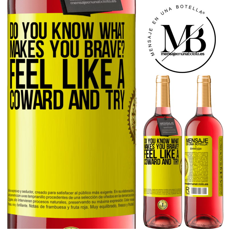 24,95 € Free Shipping | Rosé Wine ROSÉ Edition do you know what makes you brave? Feel like a coward and try Yellow Label. Customizable label Young wine Harvest 2020 Tempranillo