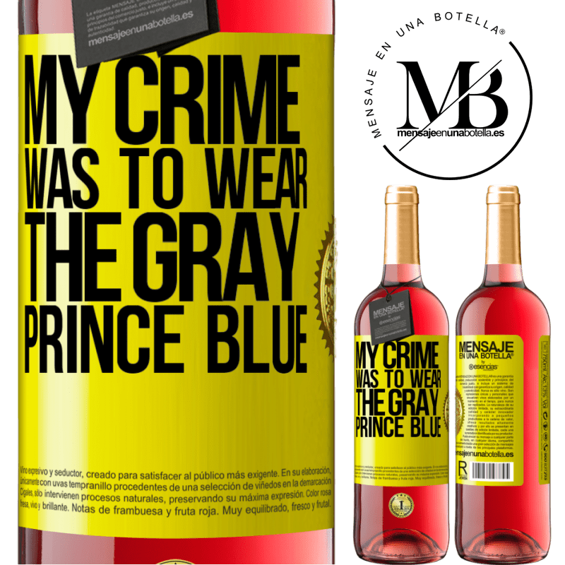 24,95 € Free Shipping | Rosé Wine ROSÉ Edition My crime was to wear the gray prince blue Yellow Label. Customizable label Young wine Harvest 2020 Tempranillo
