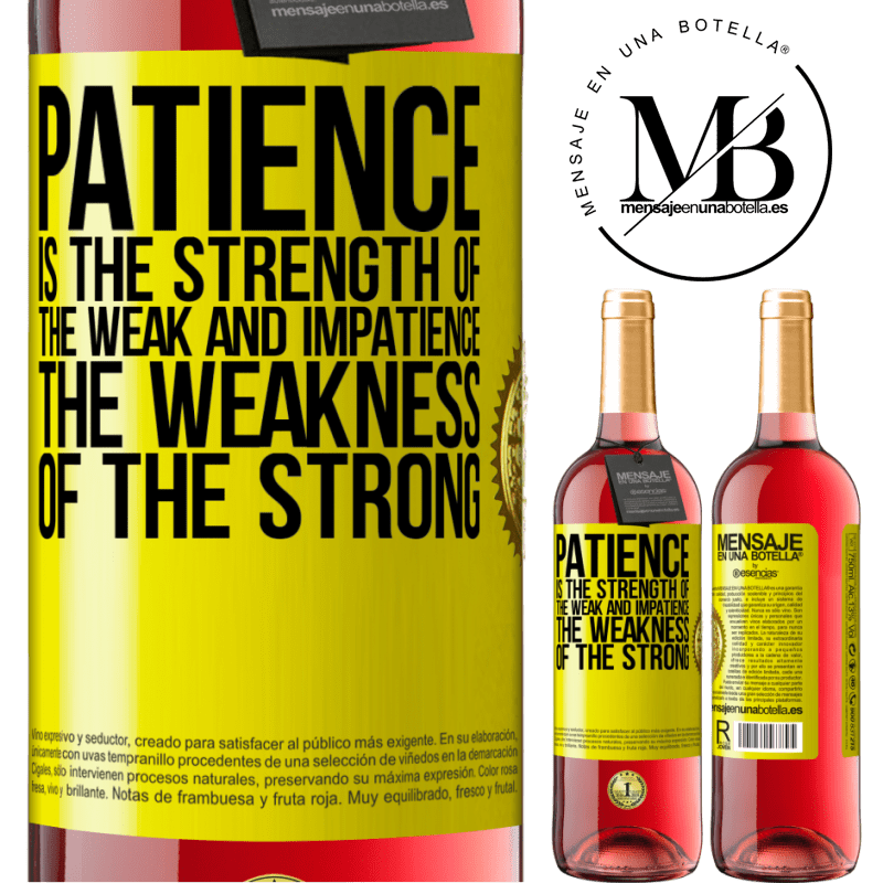 24,95 € Free Shipping | Rosé Wine ROSÉ Edition Patience is the strength of the weak and impatience, the weakness of the strong Yellow Label. Customizable label Young wine Harvest 2020 Tempranillo