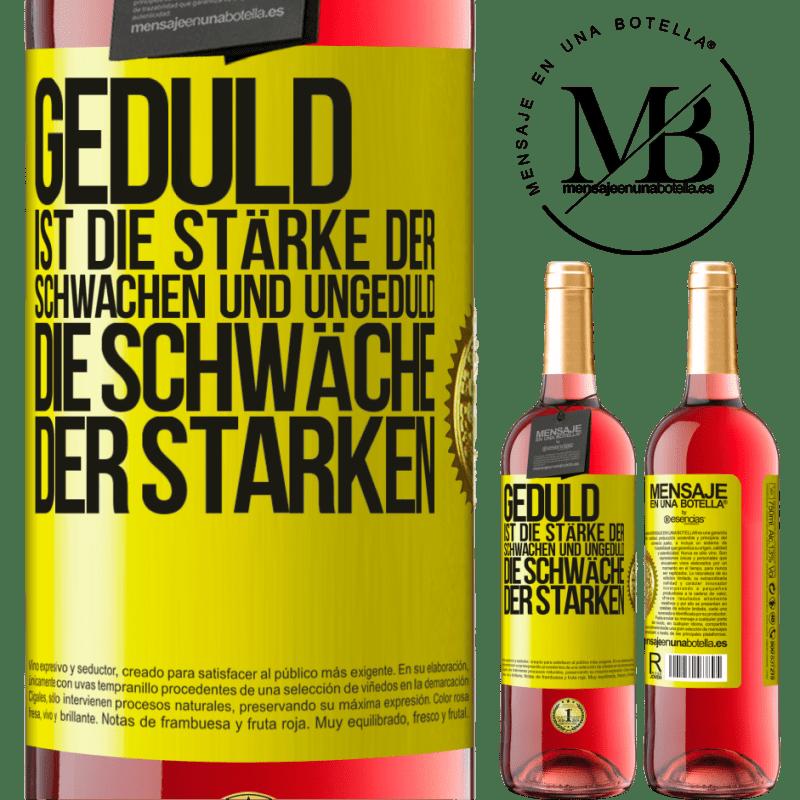 24,95 € Kostenloser Versand | Roséwein ROSÉ Ausgabe Geduld ist die Stärke der Schwachen und Ungeduld die Schwäche der Starken Gelbes Etikett. Anpassbares Etikett Junger Wein Ernte 2020 Tempranillo