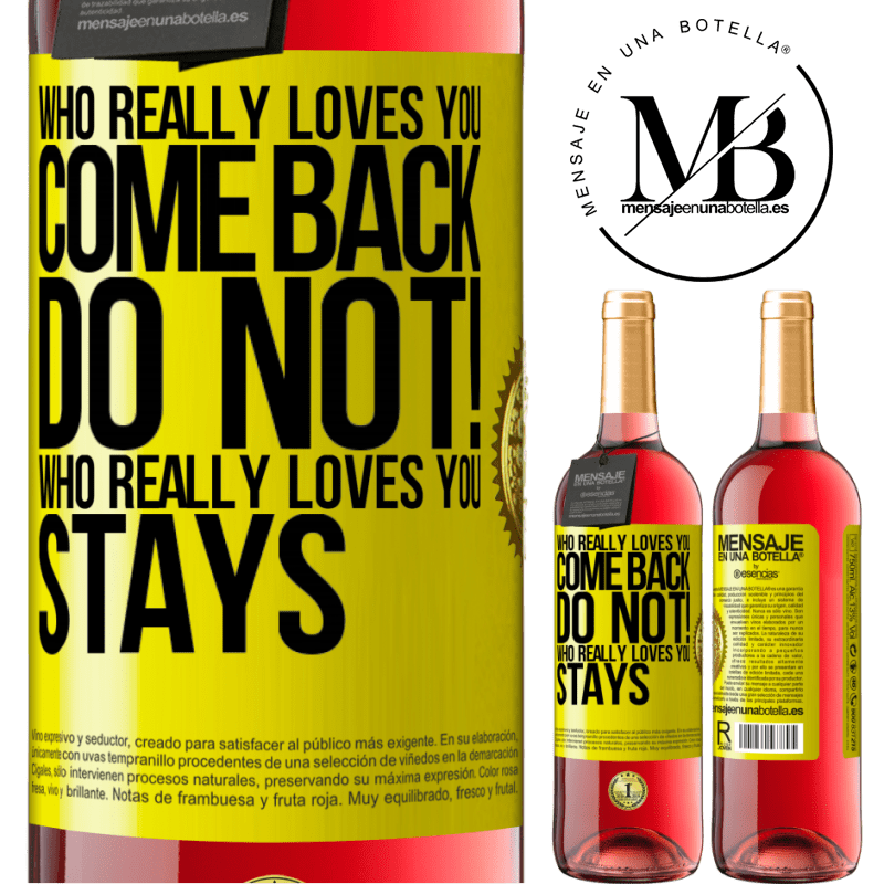 24,95 € Free Shipping   Rosé Wine ROSÉ Edition Who really loves you, come back. Do not! Who really loves you, stays Yellow Label. Customizable label Young wine Harvest 2020 Tempranillo