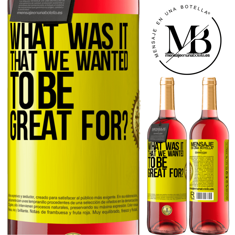 24,95 € Free Shipping   Rosé Wine ROSÉ Edition what was it that we wanted to be great for? Yellow Label. Customizable label Young wine Harvest 2020 Tempranillo