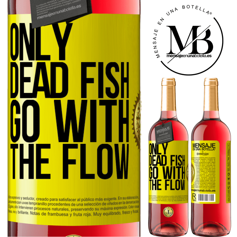 24,95 € Free Shipping   Rosé Wine ROSÉ Edition Only dead fish go with the flow Yellow Label. Customizable label Young wine Harvest 2020 Tempranillo