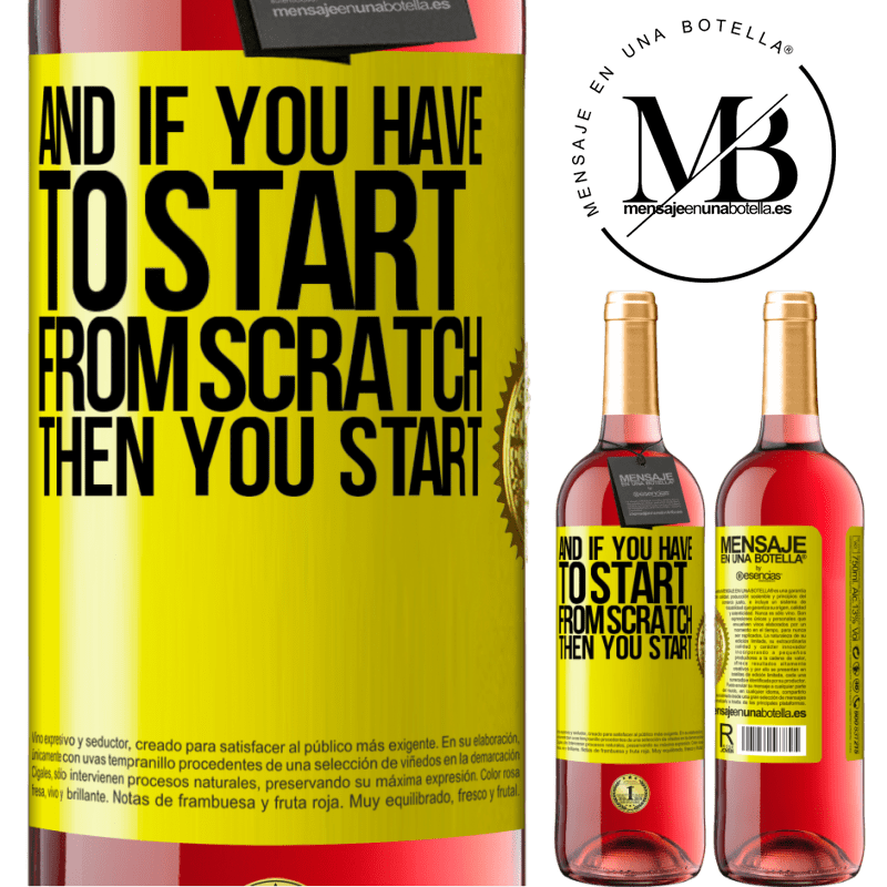 24,95 € Free Shipping   Rosé Wine ROSÉ Edition And if you have to start from scratch, then you start Yellow Label. Customizable label Young wine Harvest 2020 Tempranillo