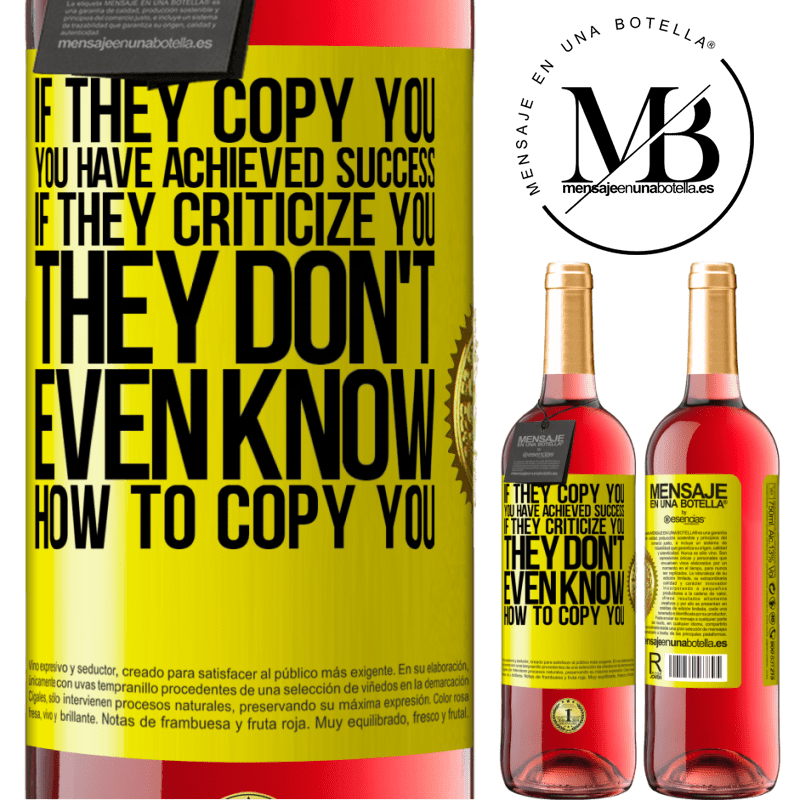 24,95 € Free Shipping | Rosé Wine ROSÉ Edition If they copy you, you have achieved success. If they criticize you, they don't even know how to copy you Yellow Label. Customizable label Young wine Harvest 2020 Tempranillo