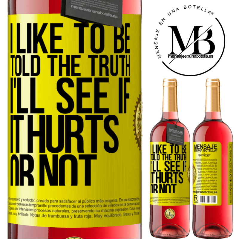 24,95 € Free Shipping | Rosé Wine ROSÉ Edition I like to be told the truth, I'll see if it hurts or not Yellow Label. Customizable label Young wine Harvest 2020 Tempranillo