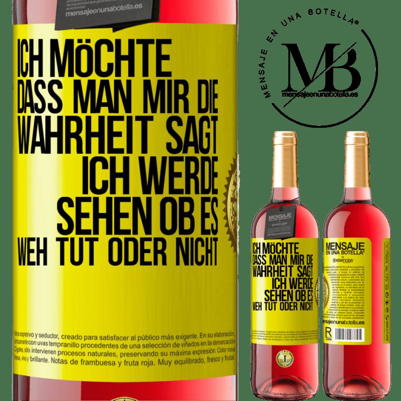 24,95 € Kostenloser Versand | Roséwein ROSÉ Ausgabe Mir wird gerne die Wahrheit gesagt, ich werde sehen, ob es weh tut oder nicht Gelbes Etikett. Anpassbares Etikett Junger Wein Ernte 2020 Tempranillo