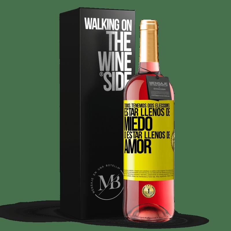 24,95 € Envoi gratuit   Vin rosé Édition ROSÉ Nous avons tous deux choix: être plein de peur ou plein d'amour Étiquette Jaune. Étiquette personnalisable Vin jeune Récolte 2020 Tempranillo