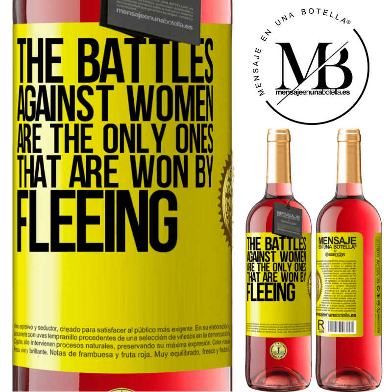 24,95 € Free Shipping | Rosé Wine ROSÉ Edition The battles against women are the only ones that are won by fleeing Yellow Label. Customizable label Young wine Harvest 2020 Tempranillo