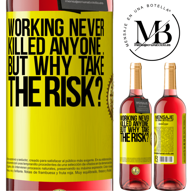24,95 € Free Shipping   Rosé Wine ROSÉ Edition Working never killed anyone ... but why take the risk? Yellow Label. Customizable label Young wine Harvest 2020 Tempranillo