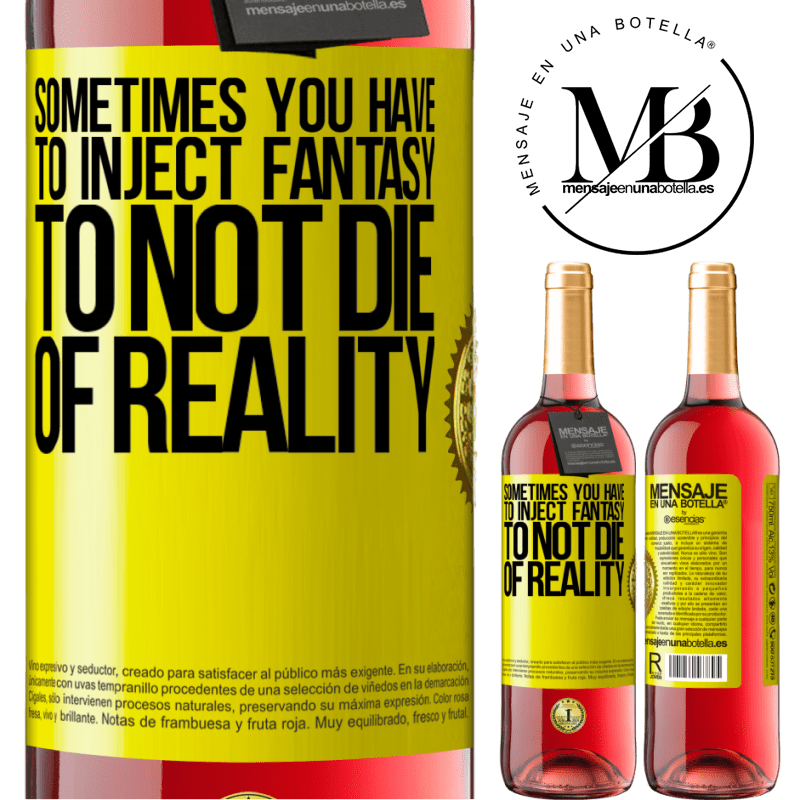 24,95 € Free Shipping | Rosé Wine ROSÉ Edition Sometimes you have to inject fantasy to not die of reality Yellow Label. Customizable label Young wine Harvest 2020 Tempranillo