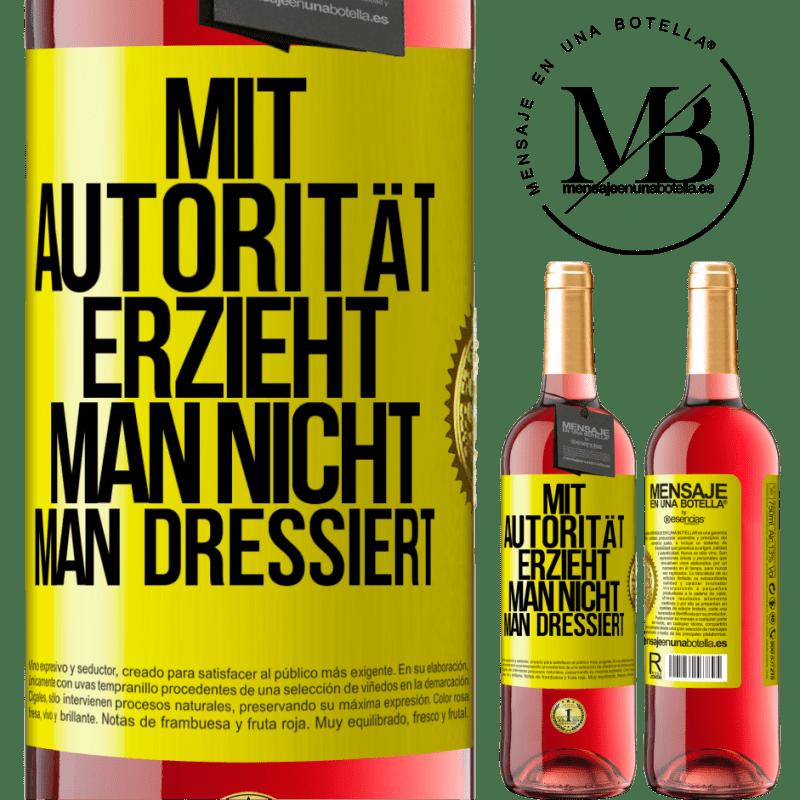 24,95 € Kostenloser Versand | Roséwein ROSÉ Ausgabe Mit Autorität, die Sie nicht erziehen, trainieren Sie Gelbes Etikett. Anpassbares Etikett Junger Wein Ernte 2020 Tempranillo