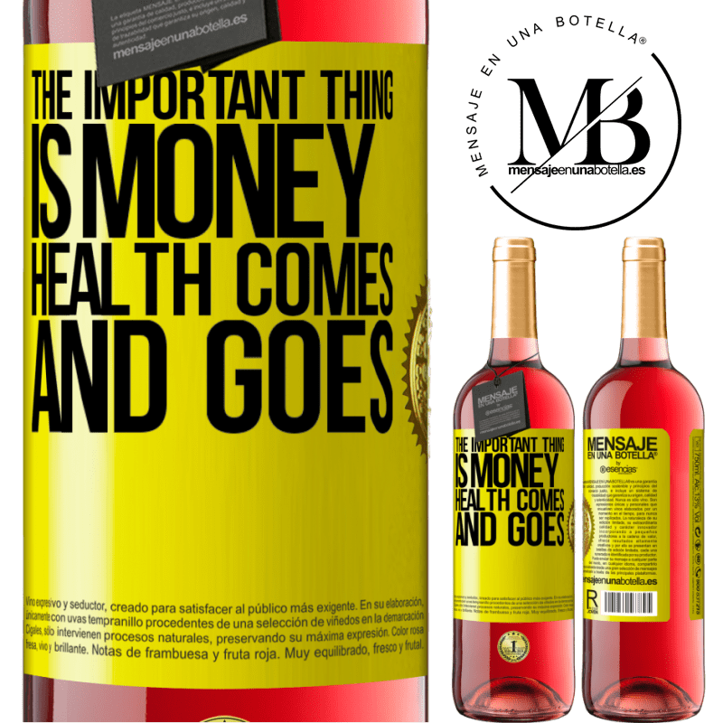 24,95 € Free Shipping | Rosé Wine ROSÉ Edition The important thing is money, health comes and goes Yellow Label. Customizable label Young wine Harvest 2020 Tempranillo