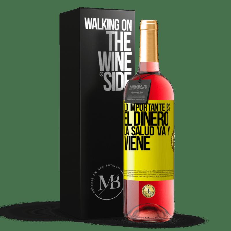 24,95 € Envoi gratuit | Vin rosé Édition ROSÉ L'important, c'est l'argent, la santé va et vient Étiquette Jaune. Étiquette personnalisable Vin jeune Récolte 2020 Tempranillo