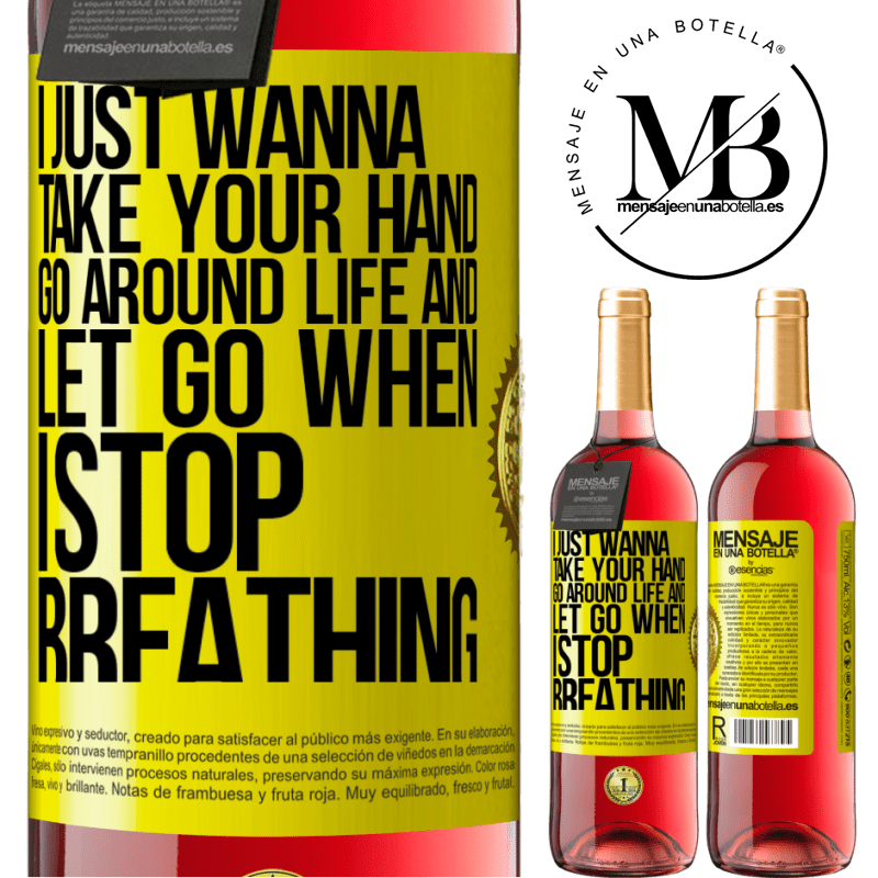 24,95 € Free Shipping | Rosé Wine ROSÉ Edition I just wanna take your hand, go around life and let go when I stop breathing Yellow Label. Customizable label Young wine Harvest 2020 Tempranillo
